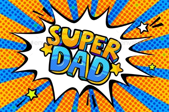 Super Dad Message in Sound Speech Bubble - Miscellaneous Vectors