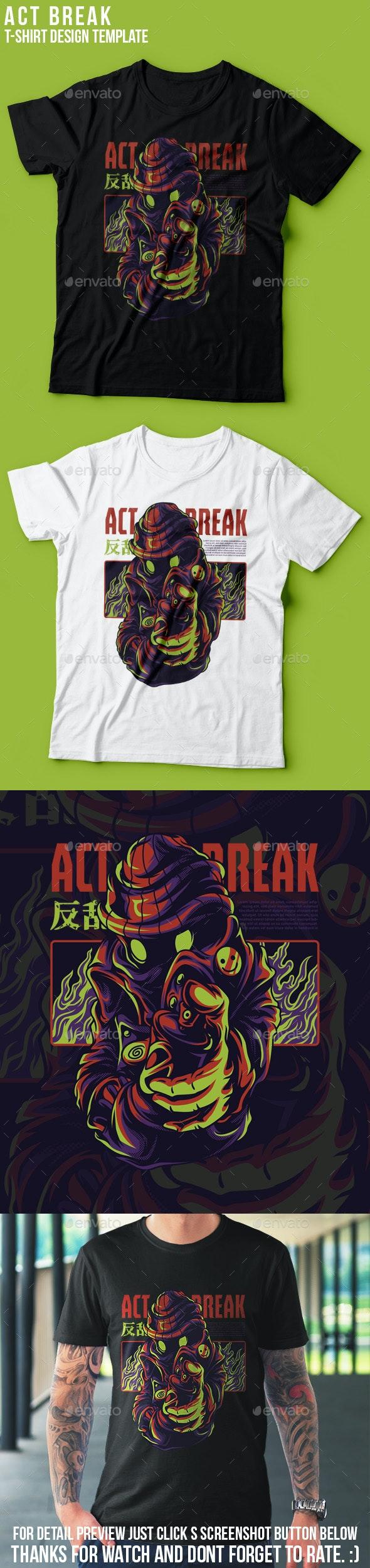 Act Break T-Shirt Design - Designs T-Shirts