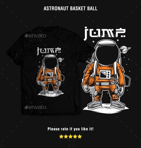 Astronaut Basket Ball T-Shirt Design - Funny Designs