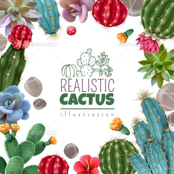 Cactus Succulents Realistic Frame - Backgrounds Decorative