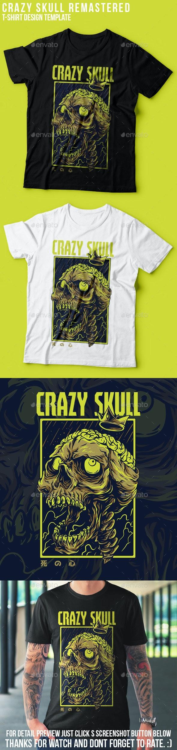 Crazy Skull Remastered T-Shirt Design - Funny Designs