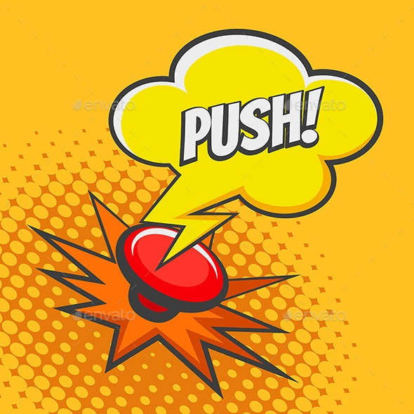 Push Button Drawn in Pop Art Style - Backgrounds Decorative