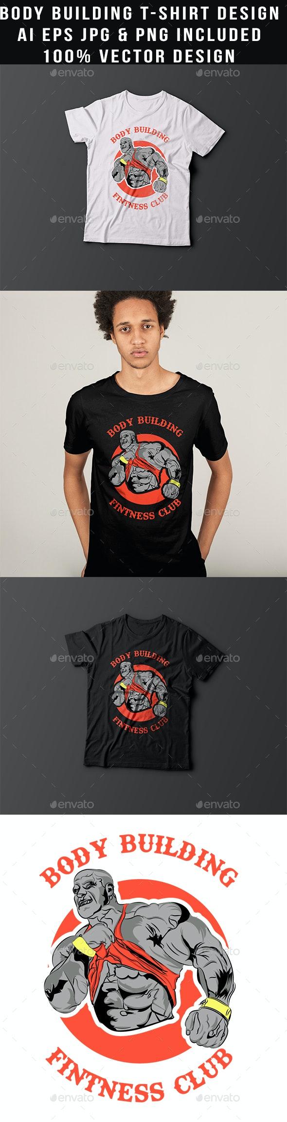 Bodybuilding t-shirt design - T-Shirts