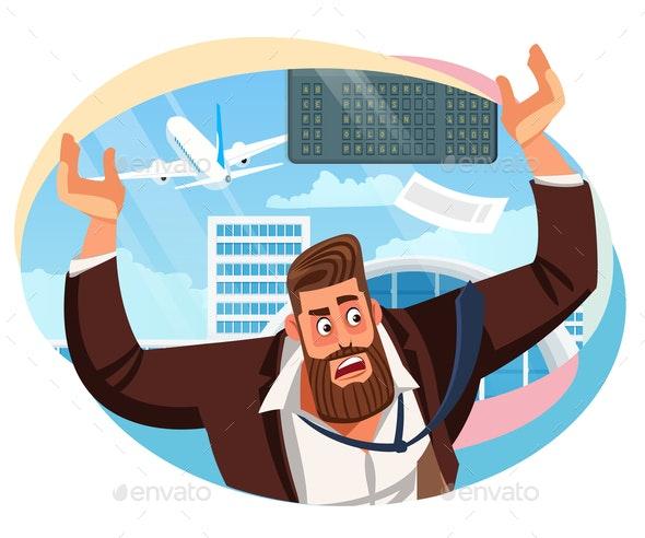 Businessman Missed Airline Flight Cartoon Vector - People Characters