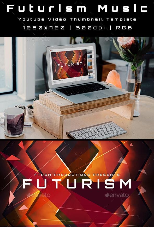 Futurism Music Youtube Video Thumbnail Template - YouTube Social Media
