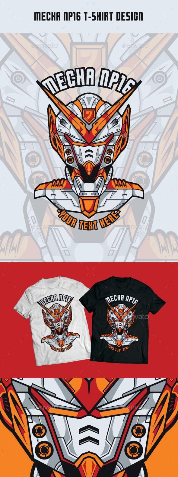 Mecha NP16 T-Shirt Design - T-Shirts