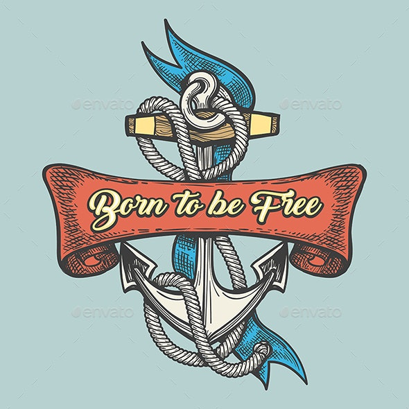 Tattoo of Anchor with Wording Born to Be Free - Tattoos Vectors