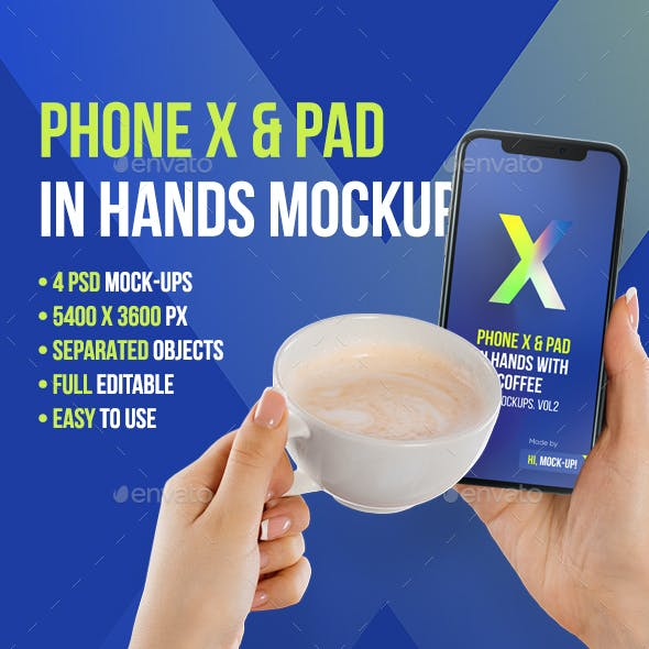 Phone X and Pad in Hands with Coffee Mockups Vol 1