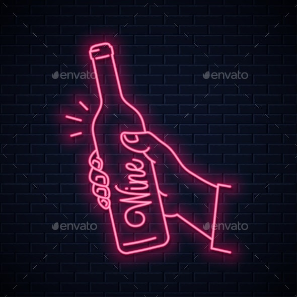 Hand Holds Wine Bottle Neon Sign - Food Objects