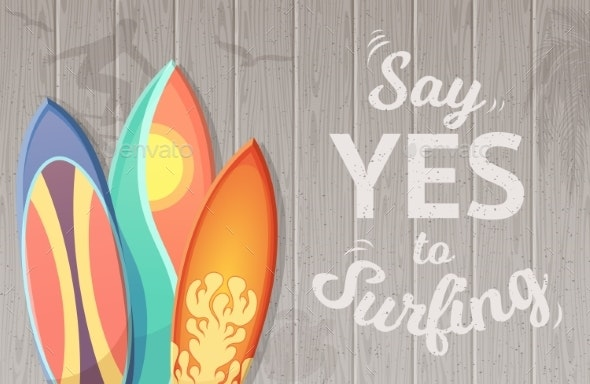 Say Yes to Surfing Vector Background - Objects Vectors