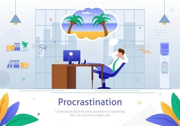 Procrastinating Businessman Postponing his Work - People Characters