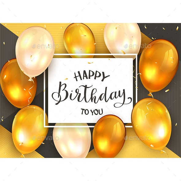 Black Lettering Happy Birthday To You on White Card with Golden Balloons - Birthdays Seasons/Holidays