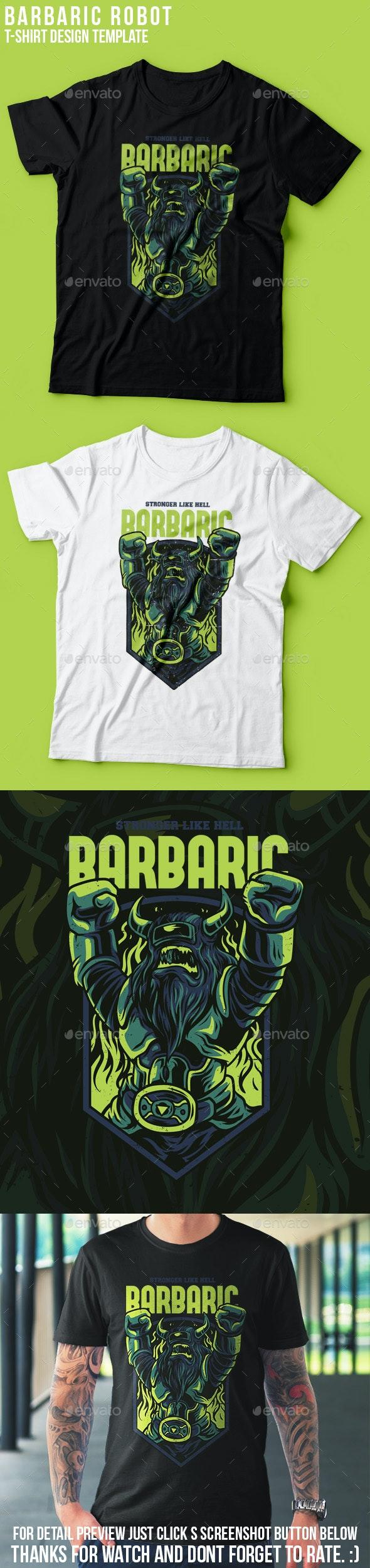 Barbaric Robot T-Shirt Design - Events T-Shirts