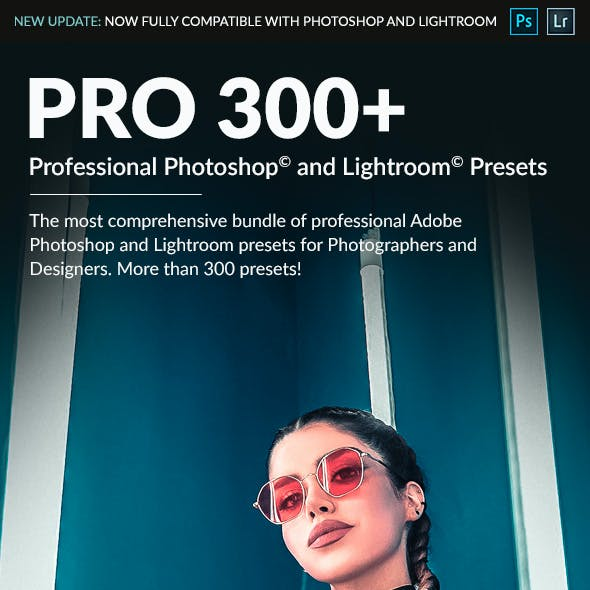 PRO 300 - Professional Adobe Photoshop and Lightroom Presets