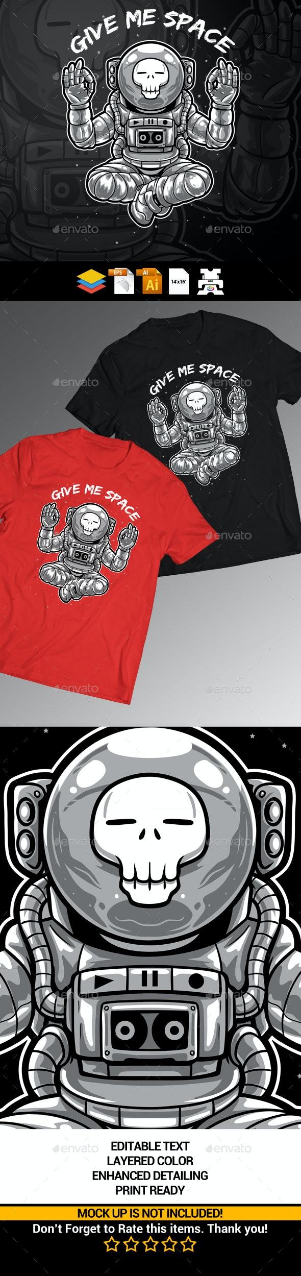 Give Me Space - Astronaut T-shirt Design - Designs T-Shirts