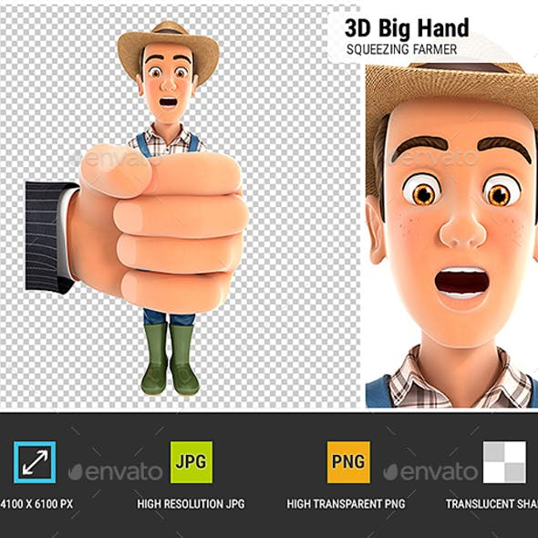 3D Big Hand Squeezing Farmer