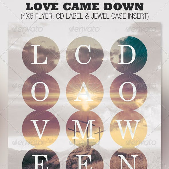 Love Came Down Church Flyer and CD Template