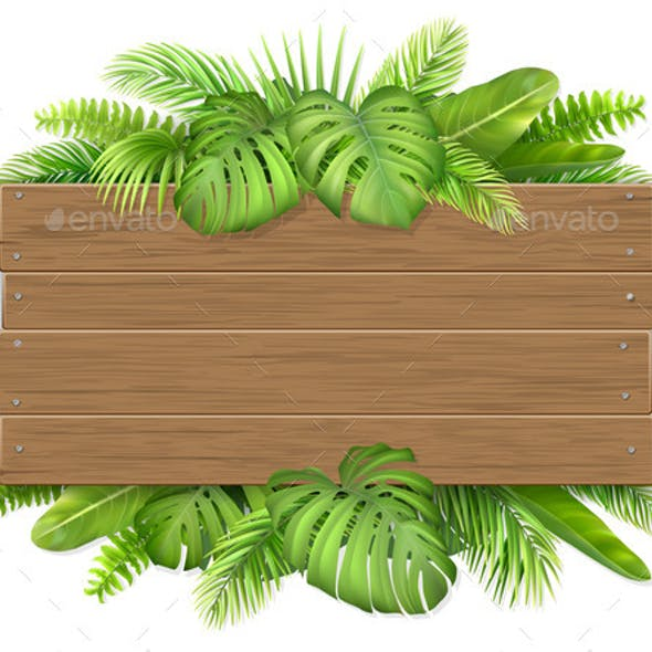 Wooden Sign with Tropical Leaves.