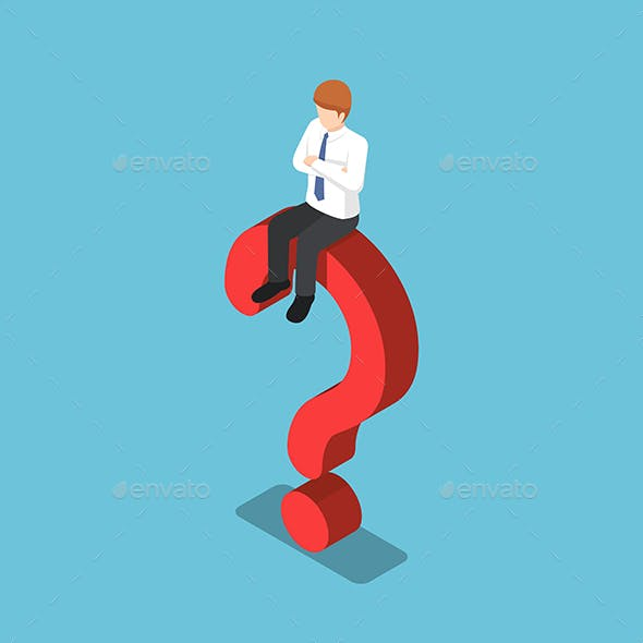 Isometric Businessman Is Sitting on The Question Mark Sign