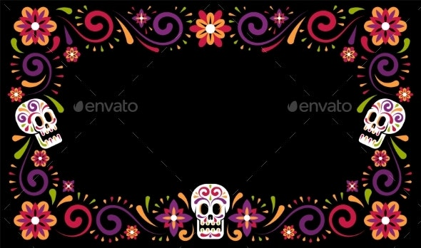 Day of Dead Mexican Carnival Celebration Frame - Flowers & Plants Nature