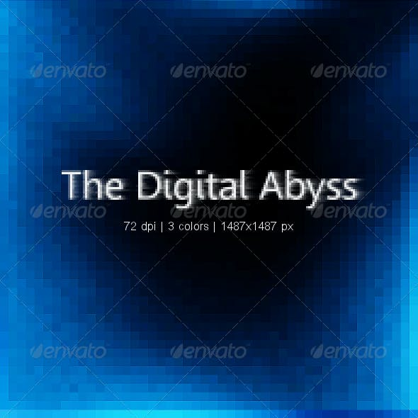 The Digital Abyss - Background