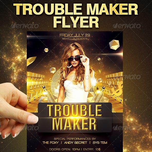 Trouble Maker Flyer
