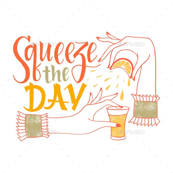 Squeeze The Day Hand Drawn Lettering Quote