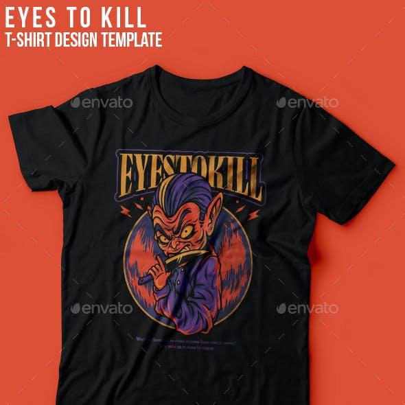 Eyes to Kill T-Shirt Design