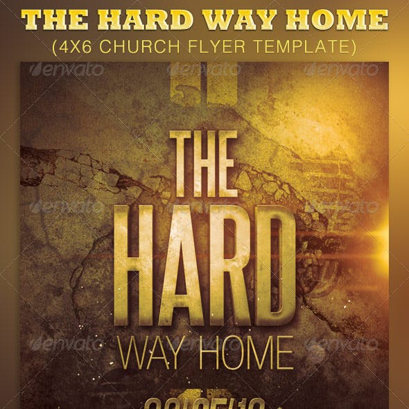 The Hard Way Home Church Flyer Template