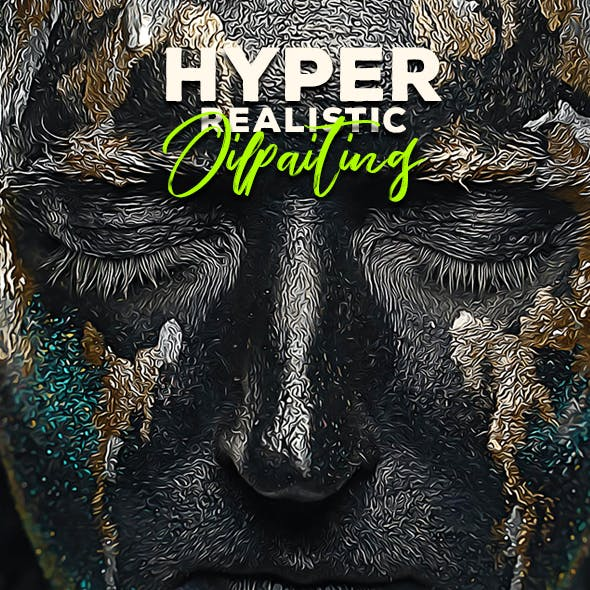 Hyper Realistic Oil Painting Action - Photo Effects