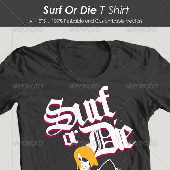 Surf Die T-Shirt
