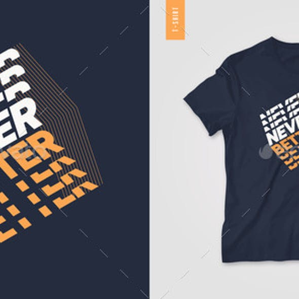 Never Better Typographic Tshirt Design Geometric
