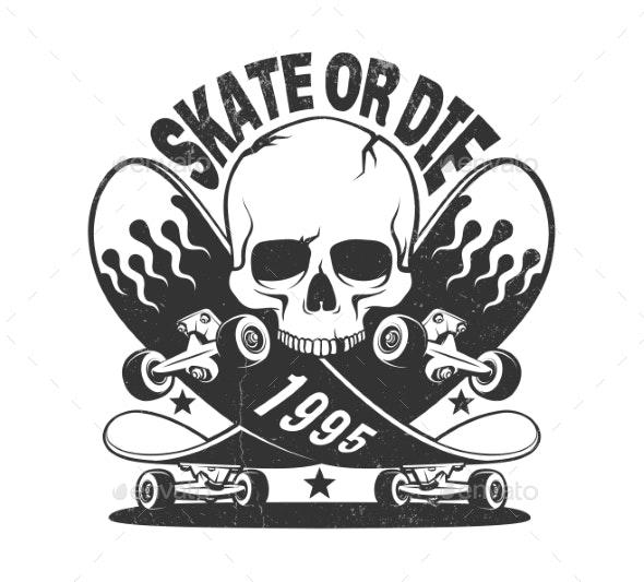 Skate or Die Vintage Logo with Skateboard  - Miscellaneous Vectors