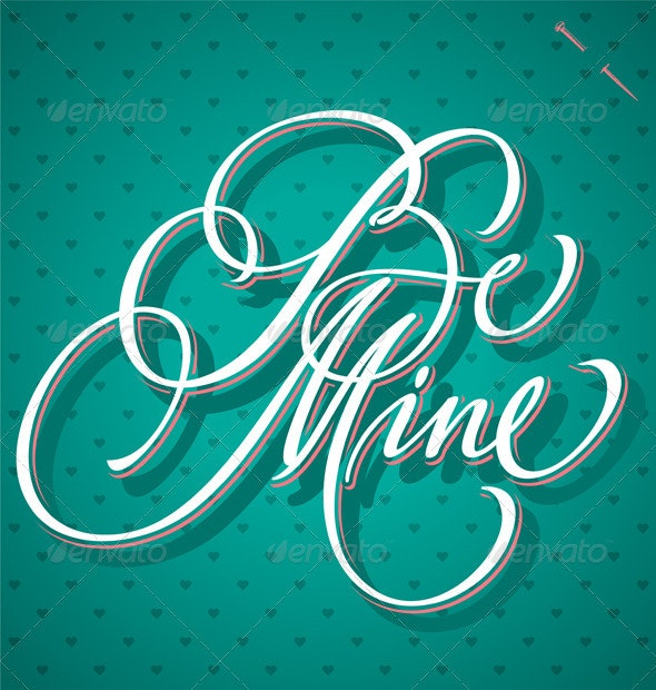 Be Mine Hand Lettering Vector - Valentines Seasons/Holidays