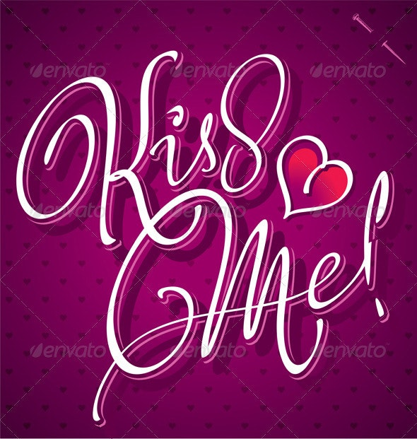 Kiss Me Hand Lettering Vector - Valentines Seasons/Holidays