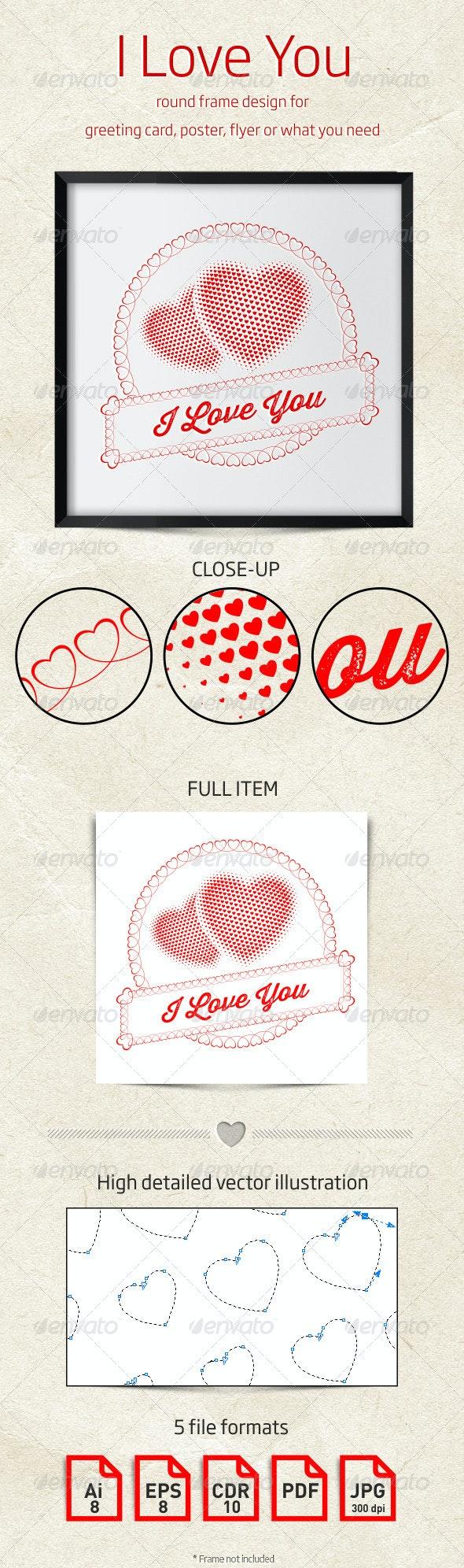I Love You Round Frame Design - Valentines Seasons/Holidays