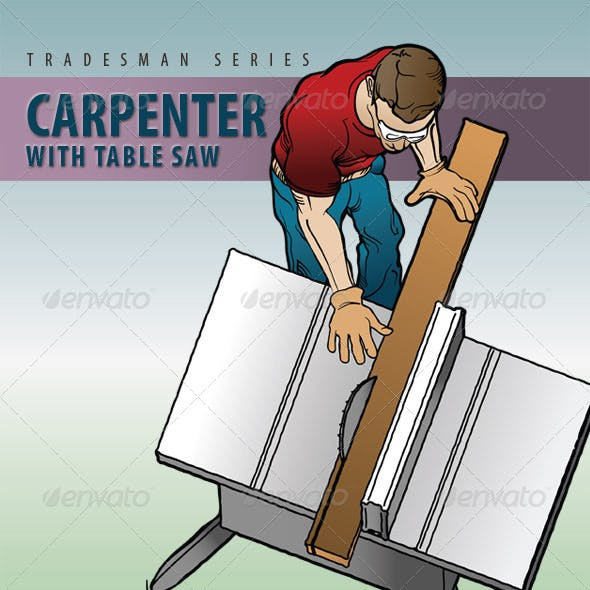 Carpenter and Table Saw/Construction Worker