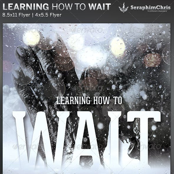Learning How to Wait: Church Flyer Template