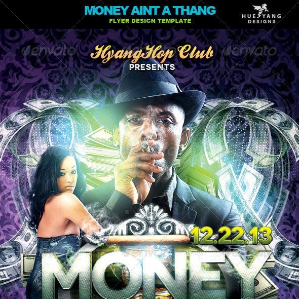 Money Aint A Thang Flyer