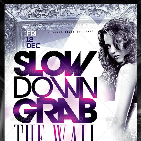 Slow Down Grab The Wall Flyer Template