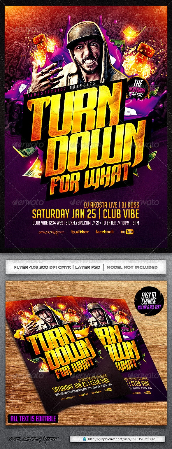 Turn Down for What Flyer Template - Clubs & Parties Events