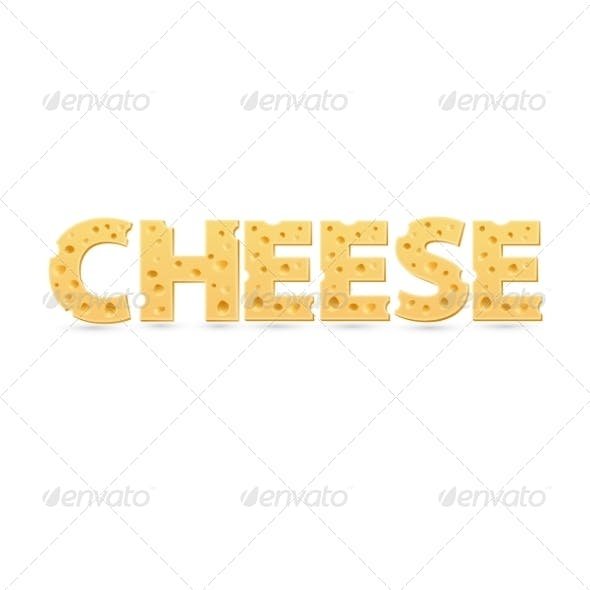 Cheese, Word of Cheese.