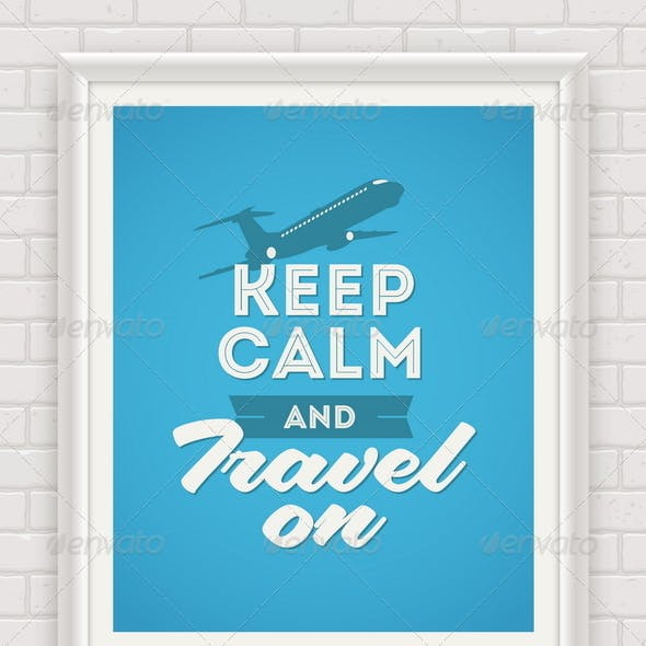 Keep Calm and Travel on Poster in Frame