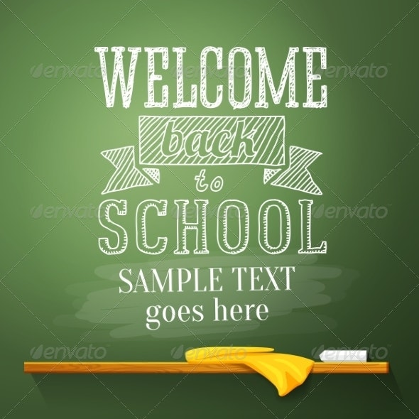 Welcome Back to School Message on the Chalkboard - Miscellaneous Conceptual